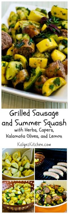 Grilled Sausage and Summer Squash with Herbs, Capers, Kalamata Olives, and Lemon is an easy and delicious idea for a summer dinner, and this is low-carb, gluten-free (with GF sausage), and South Beach Diet friendly. And if you pick the right sausage this can be Whole 30 or Paleo as well! [from KalynsKitchen.com]