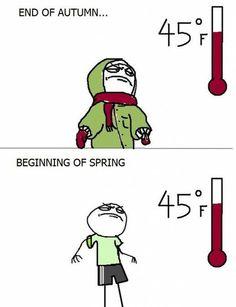 How seasons work. So true. Hahaha.