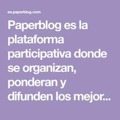 Paperblog es la plataforma participativa donde se organizan, ponderan y difunden los mejores artículos de los blogs inscritos.