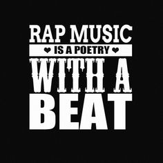 Rap is rhythm and poetry. Hip-hop is storytelling and poetry as ...