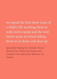 Quote from Finding Your Element: How to Discover Your Talents and Passions and Transform Your Life by Ken Robinson, Lou Aronica