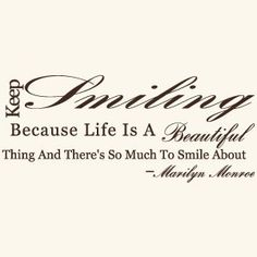 Keep Smiling Wall Quote - I want it for a Marilyn themed walk in closet