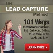 Lead Capture Method. 101 ways to advertise your business, Both Online ansd Offline to get more traffic, Leads and Sales. http://therealmarkbaker.com