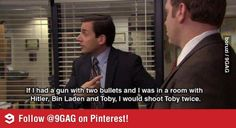 Toby the funniest douchetard in the world.   Right after Dwight.