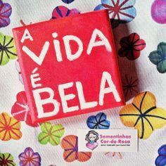 **A vida é bela** AMOR em tela <3 Personalizado com a frase de sua preferência! CarolDib.com | contato@caroldib.com.