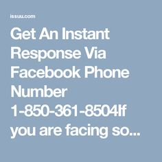 Get An Instant Response Via Facebook Phone Number 1-850-361-8504If you are facing some Facebook hiccups, then you can take your phone for calling on our Facebook Phone Number 1-850-361-8504. After that, your call will be responded quickly by our tech support team and they provide more and more tech support for deleting all your errors. For more information: http://www.monktech.net/facebook-customer-support-phone-number.html FacebookPhoneNumber