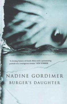 """Read """"Burger's Daughter"""" by Nadine Gordimer available from Rakuten Kobo. In this work, Nadine Gordimer unfolds the story of a young woman's slowly evolving identity in the turbulent political e. 100 Best Books, Great Books, I Love Reading, Reading Lists, Nadine Gordimer, Books To Read, My Books, Nobel Prize Winners, International Books"""
