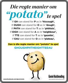 """ENGELS IS 'N SNAAKSE TAAL! Kyk hoe die woord """"potato"""" éintlik gespel moet word"""