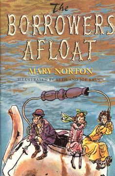 The Borrowers Afloat, by Mary Norton.