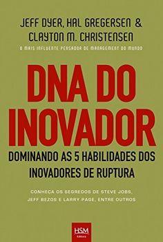 DNA Do Inovador por Jeff Dyer,