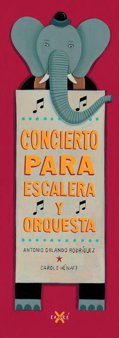 «Concierto para escalera y orquesta» de @EdicionesEkare es una maravillosa historia surrealista de @a_o_rodriguez (Antonio Orlando Rodríguez), que empieza por la desaparición de una escalera. Un libro en cartoné de formato especial pensado para poder abrirlo 180º y con unos encantadores dibujos de Carole Hénaff Ediciones Ekaré: http://www.veniracuento.com/