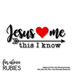 Jesus Loves Me This I Know Heart Arrow - SVG, DXF, png, jpg digital cut file for Silhouette or Cricut Happy Valentine's Day
