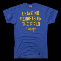 Leave No Regrets On The Field - HOMAGE    We used to close every high school football pregame breakfast with this quote.
