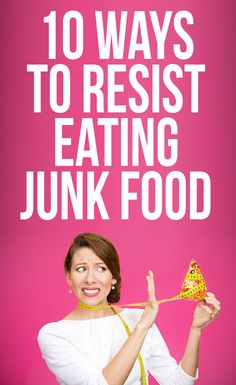 While it may be easier to cheat on your diet and nibble on something delicious, you'll feel and look better after a healthy snack. Abstain from sugary morning breakfasts, mid-afternoon bites, and unhealthy late night snacks with these 10 Ways to Resist Eating Junk Food.