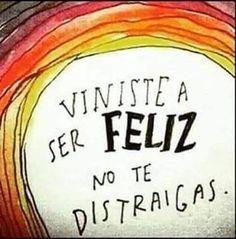 Viniste a ser feliz