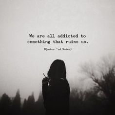 We are all addicted to something.. —via http://ift.tt/2eY7hg4