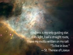 St. Therese of Lisieux - Google+ - One of our favorite quotes from the Little Flower!