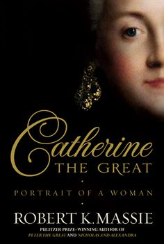 """Catherine the Great by Robert K. Panoramic biography by the old Massie of Empress Catherine II of Russia Just as good as his earlier """"Peter the Great,"""" """"Nicholas and Alexandra,"""" and """"The Romanovs."""" Just finished this and it is a fantastic read! Catherine The Great, Peter The Great, A Brilliant Mind, Catalina La Grande, Books To Read, My Books, Teen Books, Music Books, Women In History"""