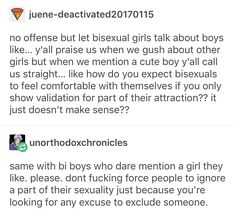 Bi means they're into both, not just who you are comfortable with them being into.
