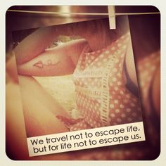 Travel+Quote+Tattoo | Tattoo, quotes, travel | Traveling the World one place at a time