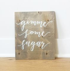 Gimme some sugar, wedding cake table sign https://www.etsy.com/listing/462126424/dessert-table-sign-wedding-sign-rustic