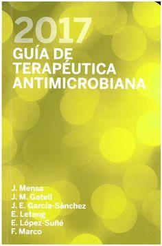 Guía de terapéutica antimicrobiana 2017 / Josep Mensa Pueyo ... [et al.]. 27ª ed. 2017