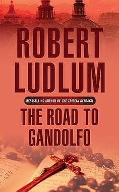 Finished The Road To Gandolfo by Robert Ludlum Robert Ludlum, Book Authors, Bestselling Author, Thriller, My Books, Mystery, Fiction, Reading, Words