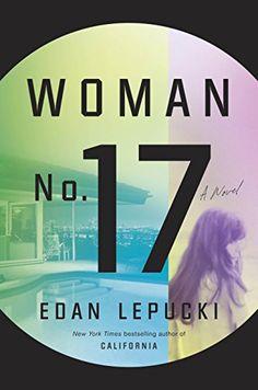Woman No. 17: A Novel by Edan Lepucki