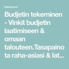 Budjetin tekeminen - Vinkit budjetin laatimiseen & omaan talouteen.Tasapainota raha-asiasi & lataa Financerin työkalu kuukausibudjetointiin! Raha