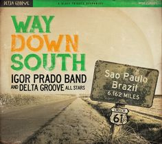 A Igor Prado Band é Top #1 nas rádios de Blues nos EUA com o álbum Way Down South.