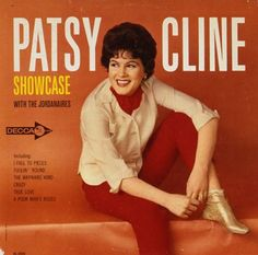 PATSY CLINE : NO one could bring out raw emotions of loss and sadness better than Patsy. Tragically died way too young from a plane crash