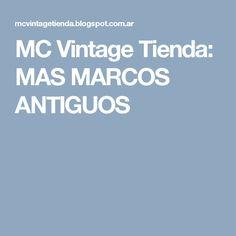 MC Vintage Tienda: MAS MARCOS ANTIGUOS