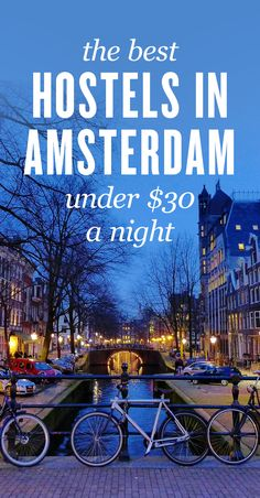 Here is the ultimate list of the best hostels in Amsterdam, Netherlands! #Amsterdam #Travel