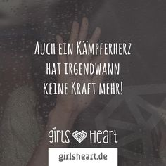 Mehr Sprüche auf: www.girlsheart.de #kraft #leiden #ärger #kämpfen #kämpferherz #herz #aufgeben