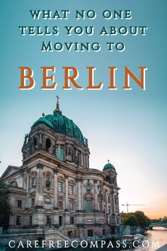 Thinking about moving to Berlin? Germany's capital city is an amazing place to live. It's one of the best places to become an expat in Europe! If you want to move to Berlin, read this first. #berlintravel #germanytravel #movetogermany #expat #moveabroad