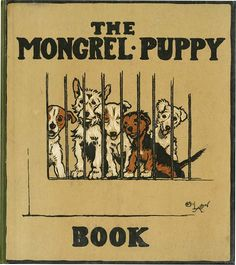 The Mongrel Puppy illustrated and written by Cecil Aldin.