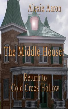 The Middle House: Return to Cold Creek Hollow (Haunted Series) - http://www.books-howto.com/the-middle-house-return-to-cold-creek-hollow-haunted-series/