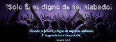 """""""Grande es Jehová, y digno de suprema alabanza; Y su grandeza es inescrutable."""" - Salmos 145:3 (Reina-Valera 1960). -  Portadas para Facebook - Facebook covers"""