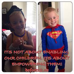 Empower children to know they are capable! It's their nature to want to be SUPERSTARS AND SUPERHEROES. Build on that!  before12.ca