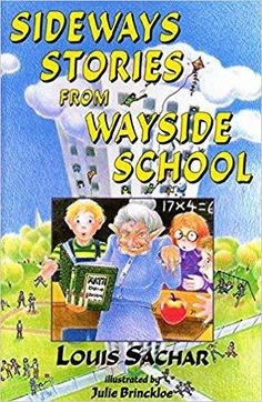 Sideways Stories from Wayside School, by Louis Sachar. (Avon Books, Humorous episodes from the classroom on the thirtieth floor of Wayside School, which was accidentally built sideways with one classroom on each story. 90s Childhood, My Childhood Memories, Sweet Memories, Up Book, This Book, Best Of 90s, Louis Sachar, Pub Vintage, Vintage Toys