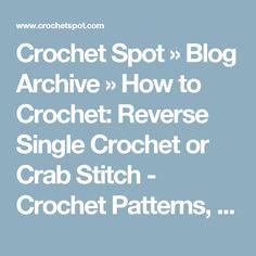 Crochet Spot » Blog Archive » How to Crochet: Reverse Single Crochet or Crab Stitch - Crochet Patterns, Tutorials and News
