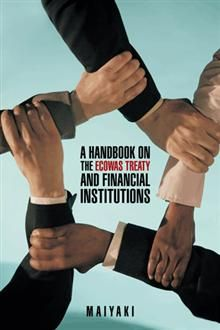 """Read """"A Handbook on the Ecowas Treaty and Financial Institutions"""" by Maiyaki available from Rakuten Kobo. The inspiration to write on the ECOWAS Treaty and the role of financial institutions derived from the apparent and unaba. Financial Institutions, Audiobooks, Ebooks, This Book, Politics, Writing, Reading, Face, Free Apps"""