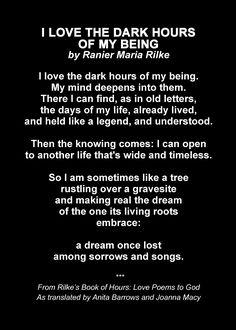 R M Rilke, I Love The Dark Hours Of My Being