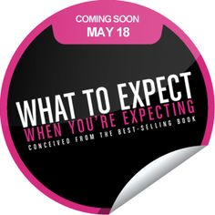 What to Expect When You're Expecting Coming Soon