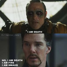 Hahah!!<<<this dialogue was the first thing I thought of when kaecilius sad that!!