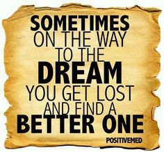 """As vezes a caminho do """"SONHO"""" você se perde e acha um (sonho) ainda melhor."""