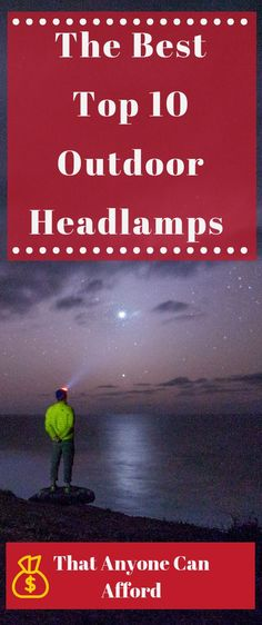 The Best Top 10 Outdoor Headlamps That Anyone Can Afford best headlamp top headlights outdoor headlamp outdoor headlight hiking headlamp camping headlamp headlamp light headlamps tactical headlamps camping headlamp design headlamps hiking trails Fishing Storage, Fishing Tools, Fishing Stuff, Best Camping Gear, Backpacking Gear, Camping Stuff, Camping Gadgets, Camping Tips, Outdoor Survival Gear