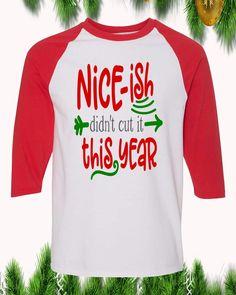 Nice-ish Didn't Cut It This Year Christmas Raglan T-Shirt Sleeve Adult Unisex Funny Christmas Shirts, Christmas Humor, Order Prints, Custom Clothes, Digital Prints, Unisex, Sleeves, Mens Tops, T Shirt