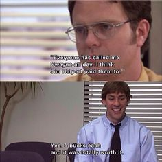 Typical Jim and Dwight from the Office! Too funny!