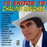 Free MP3 Songs and Albums - LATIN MUSIC - Album - $8.99 -  15 Exitos 15 - Chalino Sanchez